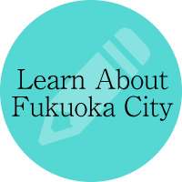 Learn about Fukuoka City